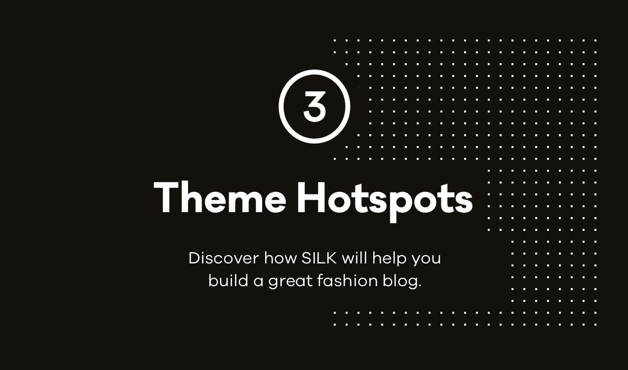 silk Theme Hotspots